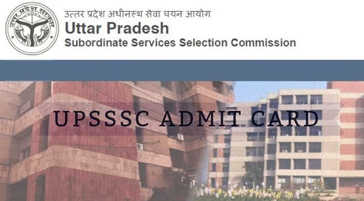 UPSSSC Admit Card, Exam Date, Call Letter
